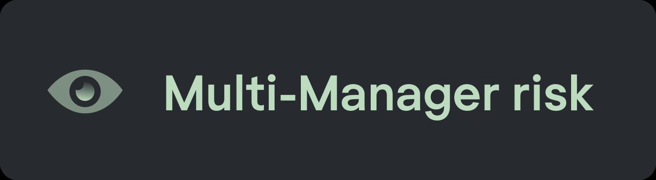 mulit-manager risk